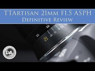 TTArtisan 21mm F1.5 ASPH Review   4K