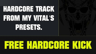 Free Hardcore Kick | Hardcore track from my Vital's presets | Fl Studio 20 | PresetShare