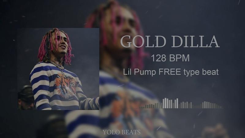 FREE Lil Pump GOLD DILLA Type Beat prod YOLO BEATS FREE Download