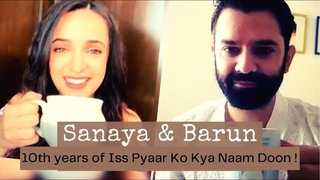 Sanaya Irani & Barun Sobti on the 10th anniversary of Iss Pyaar Ko Kya Naam Doon