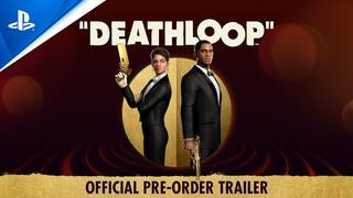 Deathloop - Official Pre-Order Trailer | PS5