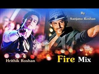 HRITHIK ROSHAN - FIRE | MIX