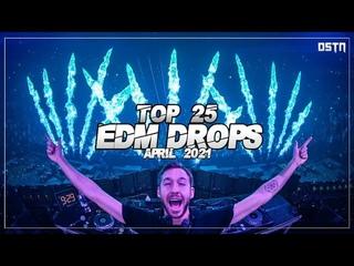 Sick EDM Drops April 2021 [Top 25]    Drops Only    DSTN