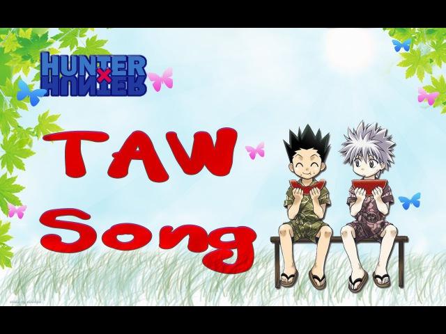 TAW Song Любовь и Hunter
