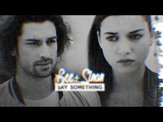 ece+sinan [say something]