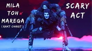 Mila Toh Marega - Rakt Charit | Scary Dance Act | Tara & Nisha | High Fever