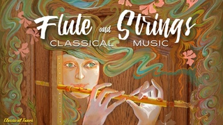 Flute & Strings - Classical Music