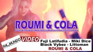 Fuji Latifudia x Miki Dice x Black Vybez x Littoman - Roumi & Cola - Official Music Video