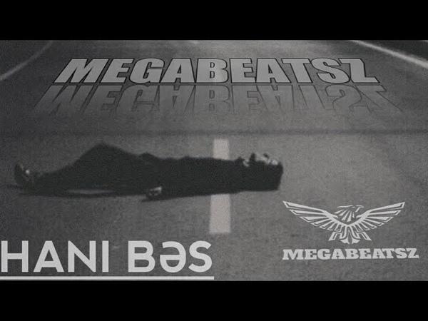 MegaBeatsZ Hanı Bəs Remix ft Mehman Salyanlı